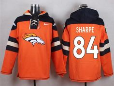c6bf5220d Men s Nike NFL Denver Broncos  84 Shannon Sharpe Orange Player Pullover  Hoodies Any Questions