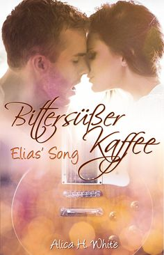 Bittersüßer Kaffee: Elias' Song (YOLO - You Only Live Once 1)
