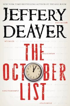 The October List by Jeffery Deaver a must read, THRILLER!!! from the first page!!!