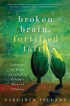 Broken Brain, Fortified Faith: Lessons of Hope Through a ... https://www.amazon.com/dp/1942934742/ref=cm_sw_r_pi_dp_x_aGNOxbNPT5CMB