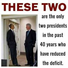Obama and Clinton are the only presidents in 40 years to reduce the deficit