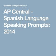 AP Central - Spanish Language Speaking Prompts: 2014
