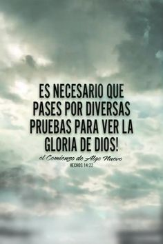 Es necesario que pases por diversas pruebas para ver la GLORIA DE DIOS! Gods Love Quotes, Quotes About God, Biblical Verses, Bible Verses Quotes, Spurgeon Frases, Spiritual Quotes, Positive Quotes, Spanish Inspirational Quotes, Inspiration Quotes