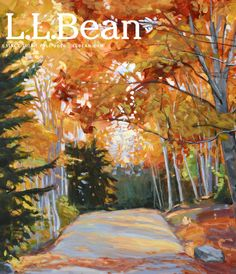 L.L.Bean Fall 2016. This year, our fall catalog cover features a beautiful painting by Maine-based artist Jennifer Litchfield, represented by Art Collector Maine. Learn more about Litchfield's work: http://www.jenniferlitchfield.com/About_the_Artist.html