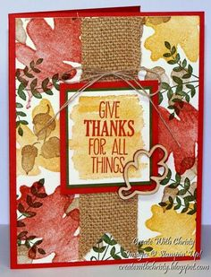 This is a card that is going to be made at my next stamp camp.  http://createwithchristy.blogspot.com/2014/10/for-all-things-give-thanks.html