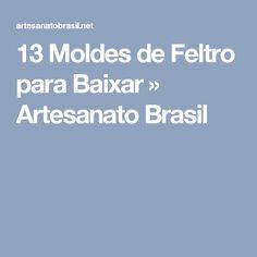 13 Moldes de Feltro para Baixar » Artesanato Brasil
