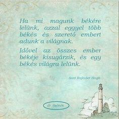 Ha mi magunk békére lelünk, azzal eggyel több békés és szerető embert adunk a világnak. Spirit, Personalized Items, Blog, Blogging