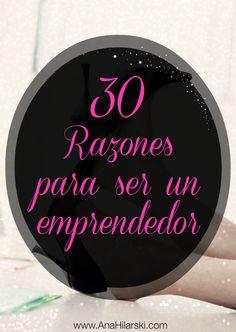 30 Razones para ser un emprendedor #Motivacion #Emprendedor #Negocios