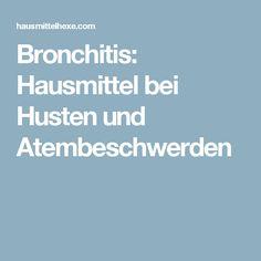 Bronchitis: Hausmittel bei Husten und Atembeschwerden