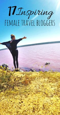 These 17 travel girls will convince you to take that trip. - Travel Girls You Should Follow - Female Travel Bloggers 2017 - Female Travel Adventurers