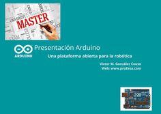 Arduino. Una plataforma abierta para el entorno de la enseñanza  Educación educación presentaciones proZesa