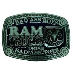DODGE RAM Belt Buckle Bad Ass Boys Drive Bad Ass Trucks gift