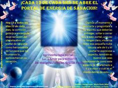 Cada 13 de cada mes se abre el portal de energía de sanación – Soy Espiritual.    Dedica un momento a serenarte y pregúntale a tu espíritu que deberías entregar, soltar o cerrar hoy a este portal.
