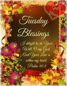 Tuesday Blessings ~~J Good Morning Saturday Images, Monday Morning Blessing, Good Morning Happy Monday, Good Morning Cards, Good Morning Greetings, Good Morning Good Night, Thursday Morning, Happy Weekend, Morning Images
