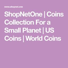 ShopNetOne | Coins Collection For a Small Planet | US Coins | World Coins