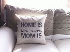 Home is where mom is pillow - 10 Really Thoughtful Gifts For Mom| www.weebumz.com