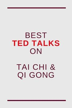 best TED talks about Tai Chi, Qi Gong and meditation #taichi #taijiquan #taiji #taichichuan #qigong #meditation #tedtalk