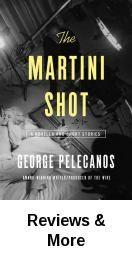 Martini Shot by George Pelecanos