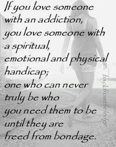 If you love someone with an addiction