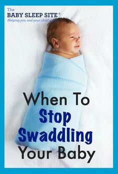 For many of us, swaddling is the saving grace for helping to soothe our babies when they are young. But, how do you know when it's time to stop swaddling? Find out what we think here: