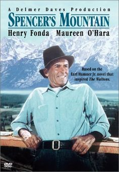 Spencer's Mountain - (1963)  Henry Fonda, Maureen O'Hara, James MacArthur, Veronica Cartwright, Victor French. Based on a novel by Earl Hamner, Jr. the novel and film became the basis for the popular television series The Waltons, which followed in 1972. Differing from both,The Waltons watered down many of the adult themes, including alcoholism and infidelity. The film was set in Wyoming rather than the Virginia Appalachians.