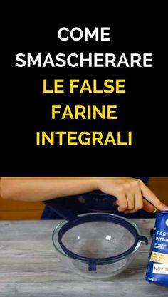 Come smascherare le false Farine Integrali - Metodo Infallibile