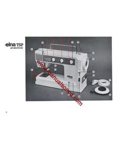 Elna TSP Air Electronic Sewing Machine Manual. Examples include: Threading machine, Bobbin winding, Universal tension, Stitch patterns, Maintenance, More!