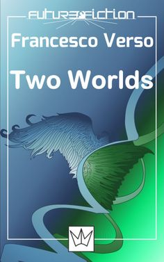 """The story """"Two Worlds"""" (""""Due Mondi"""") by Francesco Verso was published for the first time in 2011. It was translated into English by Sally McCorry. Cover art by David Romero Picazo. Click to read a review of this story!"""