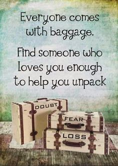 Everyone comes with baggage!