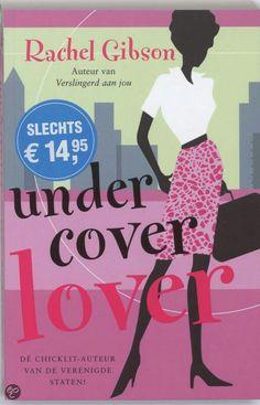 Undercover lover - Rachel Gibson Deel 1 van de vierluik over Lucy, Clare, Maddie en Adele.