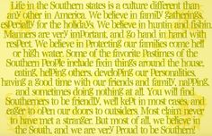 life in the Southern states is a culture different than any other in America...
