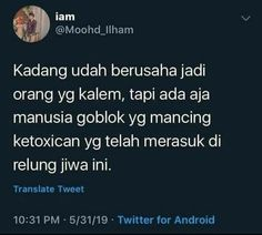 Quotes Lucu, Quotes Galau, Jokes Quotes, Funny Quotes, Real Quotes, Tweet Quotes, Mood Quotes, Life Quotes, Funny Tweets Twitter