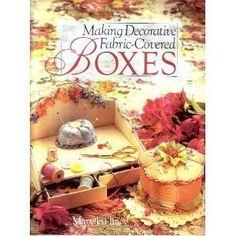 Making Decorative Fabric Covered Boxes: Mary Jo Hiney: 9780806912967: Amazon.com: Books