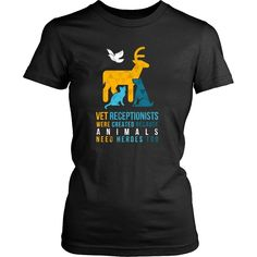 Vet Receptionists were created because Animals need heroes too Veterinary T Shirt - District Unisex Shirt / Black / S | Unique tees, hoodies, tank tops  - 1
