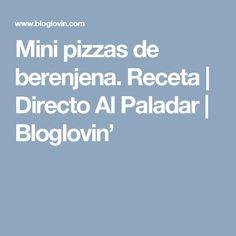 Mini pizzas de berenjena. Receta | Directo Al Paladar | Bloglovin'