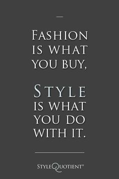 19 Trendy Ideas for fashion quotes style motivation mottos truths Great Quotes, Quotes To Live By, Me Quotes, Men Style Quotes, Quotes About Style, Quotes About Fashion, Fashion Inspirational Quotes, Funny Quotes, Friday Fashion Quotes