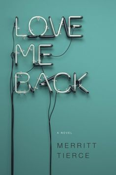 Of The Most Beautiful Book Covers Of 2014 Love Me Back by Merritt Tierce; Cover Design by Emily MahonLove Me Back by Merritt Tierce; Cover Design by Emily Mahon Creative Book Covers, Best Book Covers, Beautiful Book Covers, Dashboard Design, Best Books Of 2014, Typographie Fonts, Graphic Design Magazine, Inspiration Typographie, Art Actuel