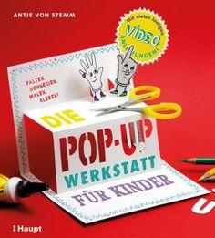 von Stemm, Antje «Die Pop-up-Werkstatt für Kinder. falten, schneiden, malen, kleben!» | 978-3-258-60139-7 | www.haupt.ch