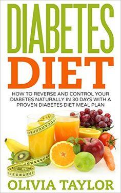 Diabetes Diet: How To Reverse And Control Your Diabetes Naturally In 30 Days With A Proven Diabetes Diet Meal Plan (Diabetes Cure, Diabetes Management, Diabetic Recipes), http://www.amazon.com/dp/B010E6HT7G/ref=cm_sw_r_pi_awdm_OZ4Xvb0P329R8