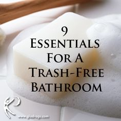 9-essentials-for-a-trash-free-bathroom #gladragspads #onesmallchange