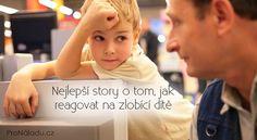 Nejlepší story o tom, jak reagovat na zlobící dítě | ProNáladu.cz