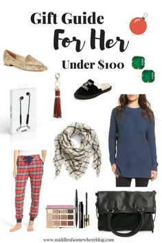 Holiday gift guide; gift ideas for her that are all under $100