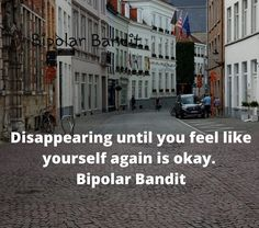 Bipolar Disorder Quotes, Disorders, Feelings