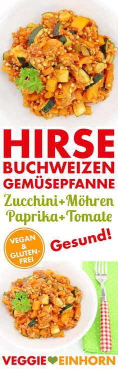 Hirse Buchweizen Gemüsepfanne   Gesundes Rezept mit viel Gemüse: Zucchini, Möhren, Paprika, Tomaten   Vegan & glutenfrei   mit VIDEO
