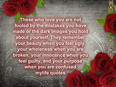 Those who love you are not fooled by the mistakes you have made