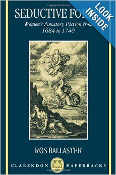 Seductive Forms: Women's Amatory Fiction from 1684 to 1740: Ros Ballaster: 9780198184775: Amazon.com: Books