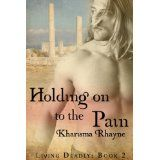 Holding onto the Pain (Living Deadly) (Kindle Edition)By Kharisma Rhayne