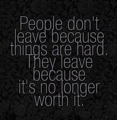 people-dont-leave-because-things-are-hard