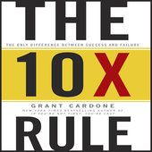 The 10X Rule: The Only Difference Between Success and Failure (Unabridged) - Grant Cardone http://po.st/0y0uhA #Audiobooks, #UnitedStates #AdsDEVEL™