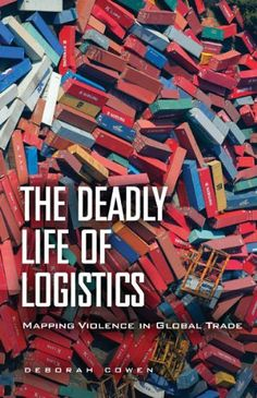The Deadly Life of Logistics: Mapping Violence in Global Trade by Deborah Cowen http://www.amazon.com/dp/0816680884/ref=cm_sw_r_pi_dp_v1gWtb19Y888H45B